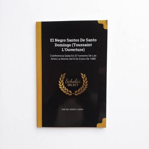 El Negro Santos de Santo Domingo (Toussaint L'Ouverture). Conferencia