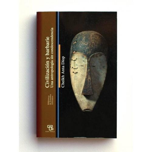 Civilización y barbarie - Cheikh Anta Diop