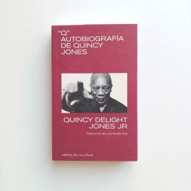 """Q"". Autobiografía de Quincy Jones - Quincy Delight Jones Jr"