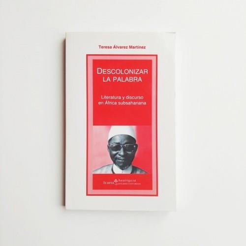 Descolonizar la palabra. Literatura y discurso en África