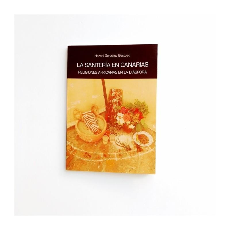 La Santería en Canarias. Religiones africanas en la diaspora