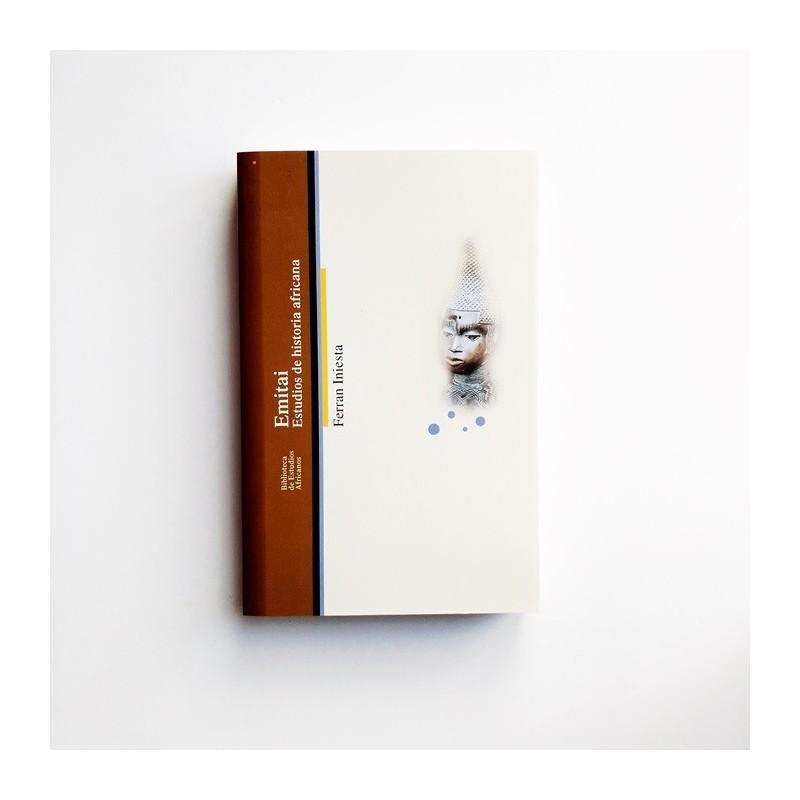 Emitai. Estudios de historia Africana - Ferran Iniesta