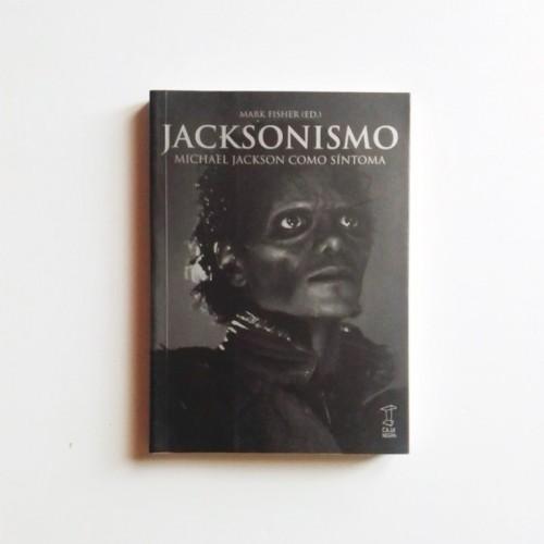Jacksonismo. Michael Jackson como sintoma - Mark Fisher