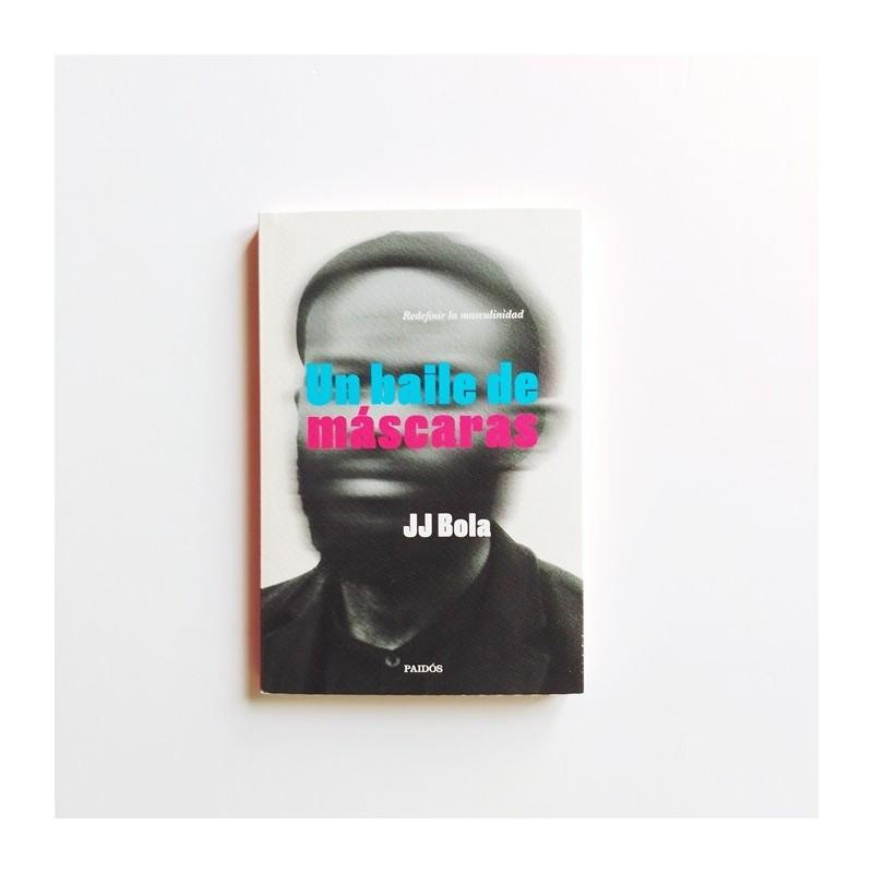 Un baile de máscaras - JJ Bola