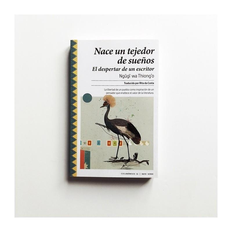 Nace un tejedor de sueños. El despertar de un escritor - Ngugi Wa Thiongo