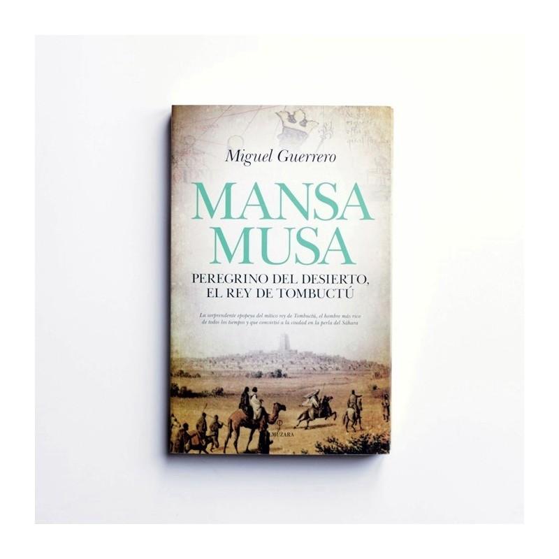 Mansa Musa. Peregrino del desierto, el rey de Tombuctu