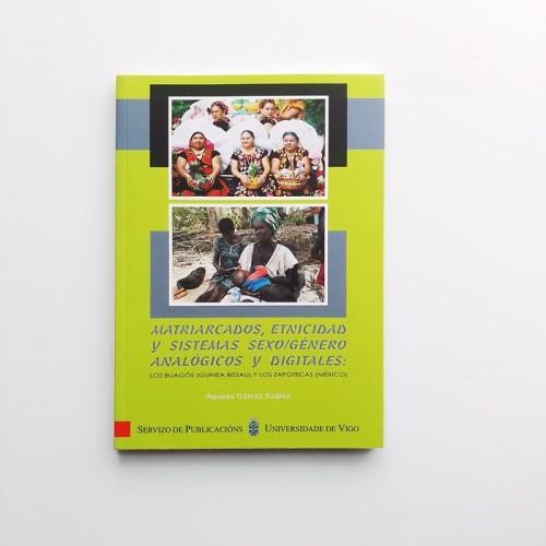 Matriarcados, etnicidad y sistemas sexo-género analógicos y digitales: los bijagós (Guinea Bissau) y los zapotecas (México)