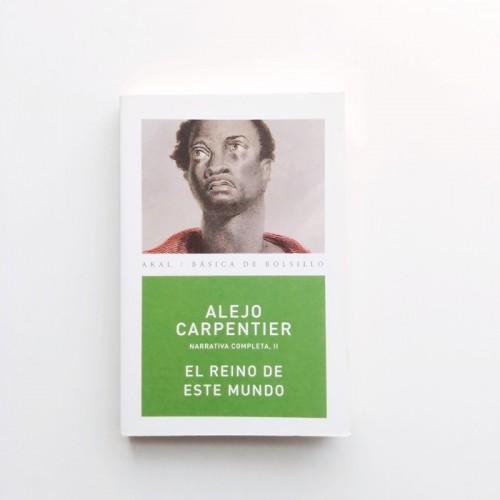 El reino de este mundo - Alejo Carpentier