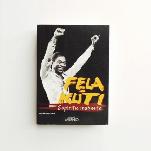 Fela Kuti. Espiritu indómito