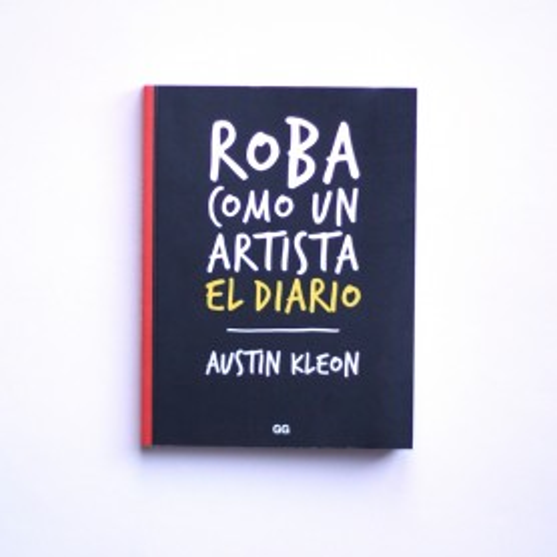 Roba como un artista - Austin Kleon