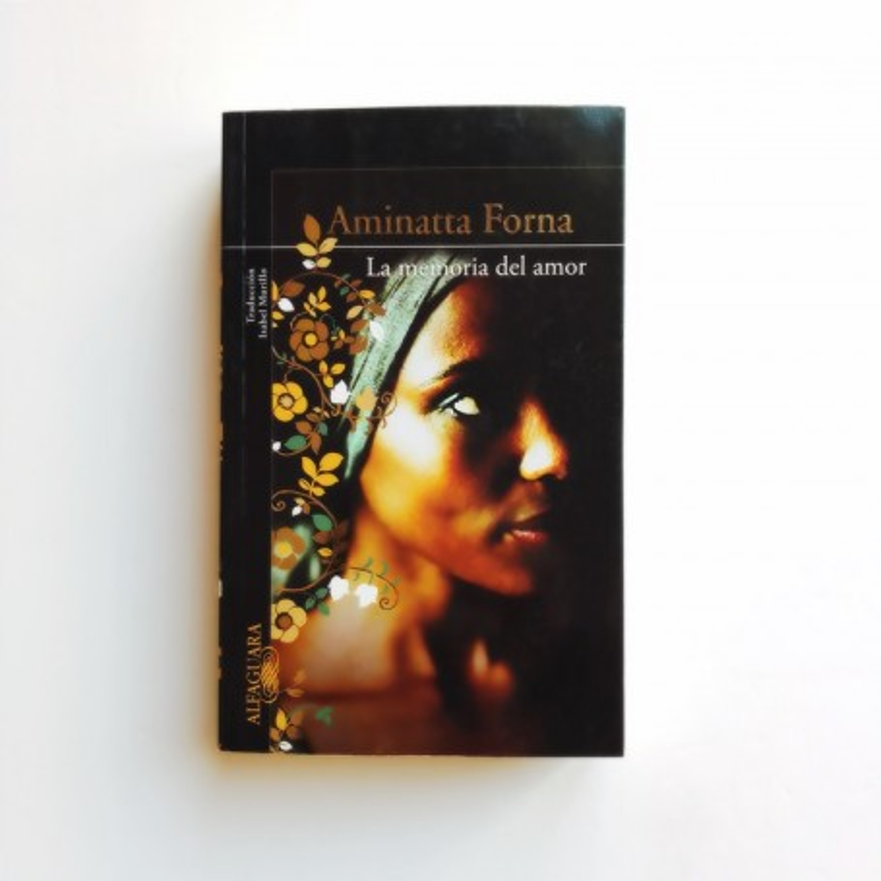 La memoria del amor - Aminatta Forna