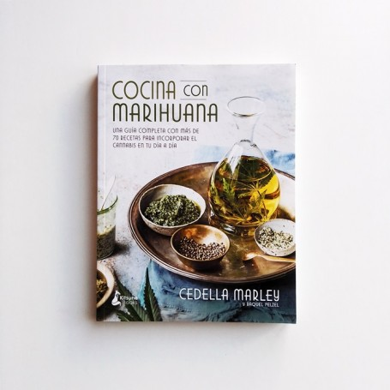 Cocina con marihuana. Una Guía completa con mas de 70 recetas - Cedella Marley