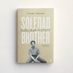Soledad Brother. Cartas desde la Prision - George Jackson
