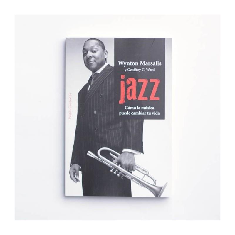 Jazz. Como la musica puede cambiar tu vida - Wynton Marsalis