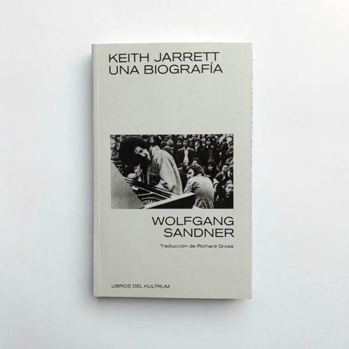 Keith Jarrett. Una Biografia