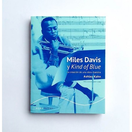 Miles Davis y Kind of Blue - La creacion de una obra maestra