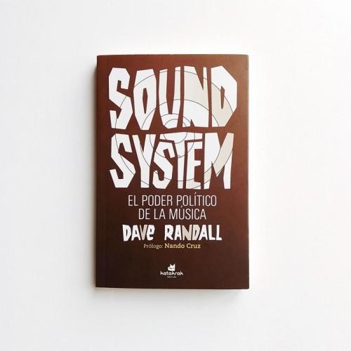 Sound System. El poder político de la musica - Dave Randall