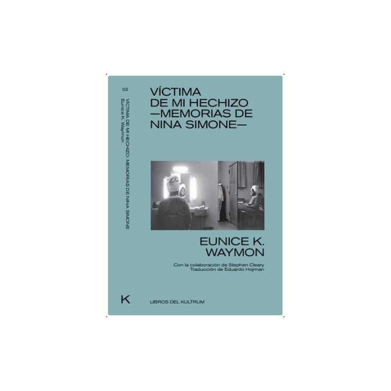 Victima de mi hechizo- Memorias de Nina Simone