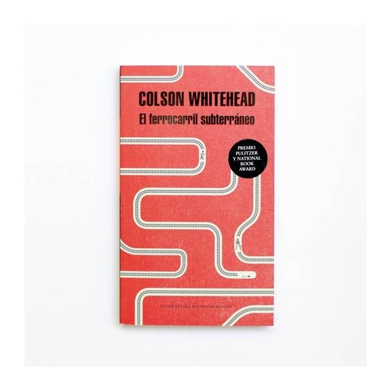El ferrocarril subterraneo - Colson Whitehead