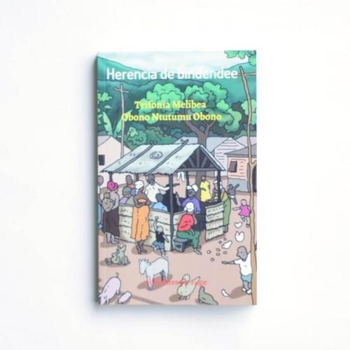 Herencia de Bindendee - Trifonia Melibea Obono Ntutumu Obono - United Minds