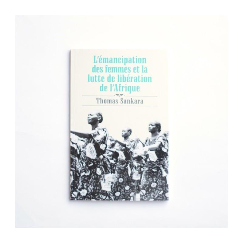 L´ emancipation des femmes et la lutte de libération de l´Afrique - Thomas Sankara