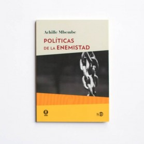 Políticas de la enemistad - Achille Mbembe