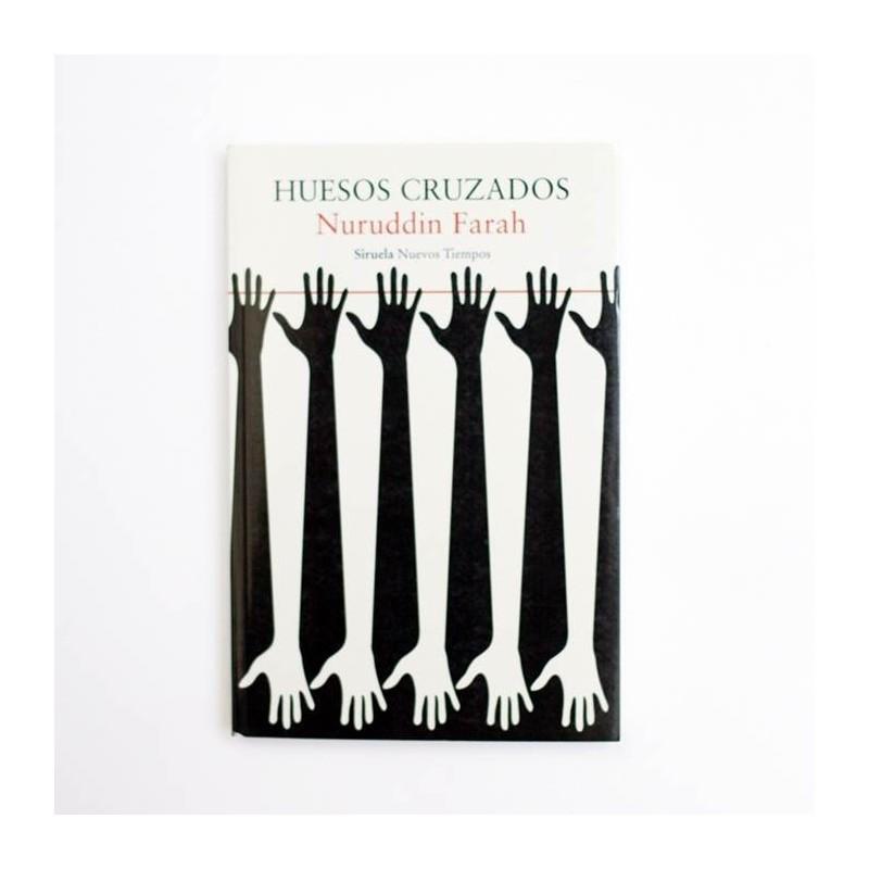 Huesos cruzados - Nuruddin Farah