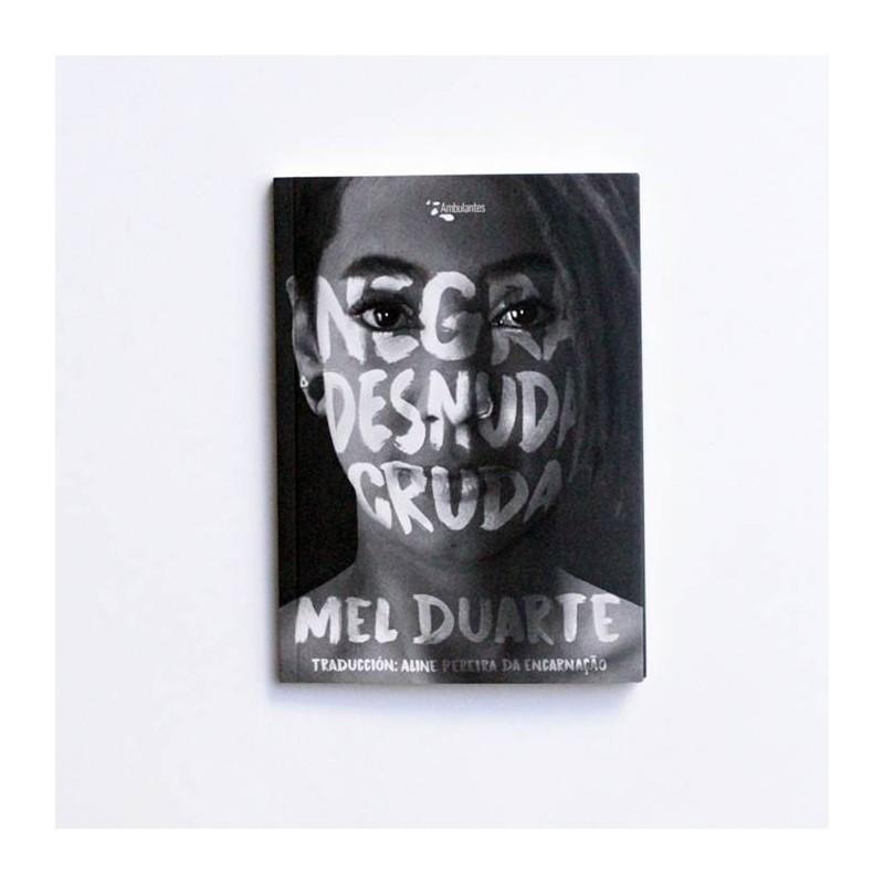 Negra Desnuda Cruda - Mel Duarte