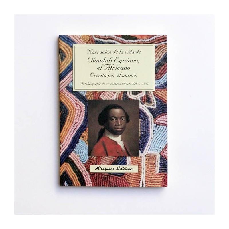 Narración de la vida de Olaudah Equiano, el Africano que escribía por el mismo