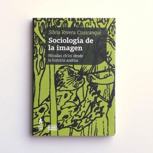 Sociología de la Imagen - Silvia Rivera Cusicanqui