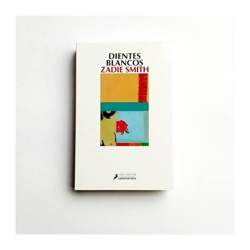 Dientes Blancos - Zadie Smith