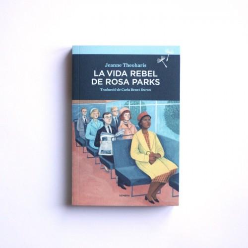 La vida Rebel de Rosa Parks