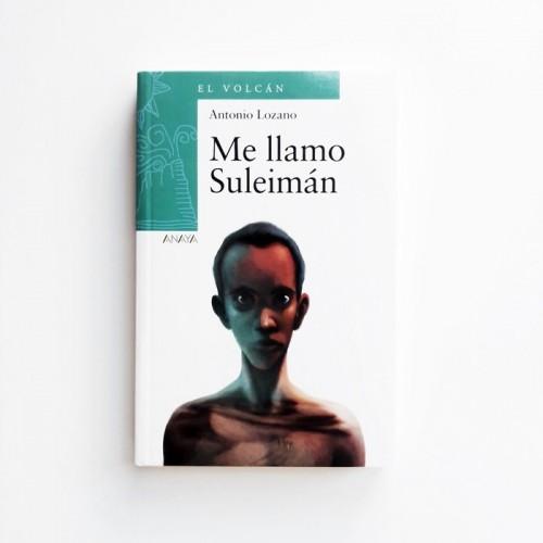 Me llamo Suleimán - Antonio Lozano