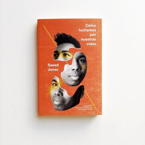 Cómo luchamos por nuestras vidas - Saeed Jones