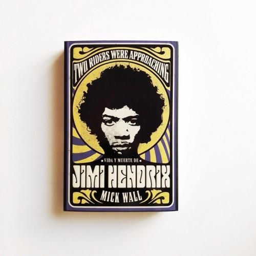 Vida y muerte de Jimi Hendrix - Mick Wall  - United Minds